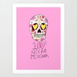 100% azucar mexicana Art Print