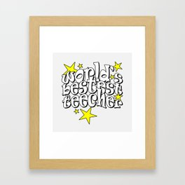 World's Bestest Teecher Text Print Framed Art Print