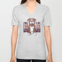I will find you & i will lick you Unisex V-Neck