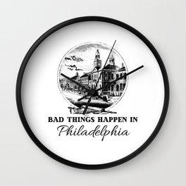 Bad Things Happen In Philadelphia Wall Clock
