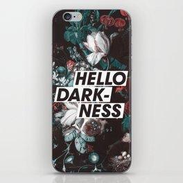 Hello Darkness iPhone Skin