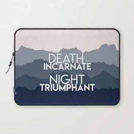 A Court of Mist and Fury - Death incarnate. Night triumphant Laptop Sleeve