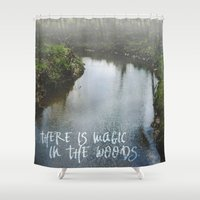 There Is Magic In the Woods Shower Curtain