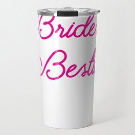 Bride's Besties - Wedding Bridesmaid Bachelorette Party Design Travel Mug