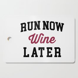 Run Now, Wine Later Funny Quote Cutting Board