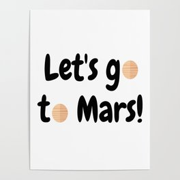 Let's go to Mars - Space Travel - Science Geek Poster