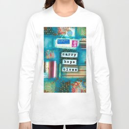 Carry hope close Long Sleeve T-shirt