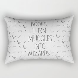 Books Turn Muggles Into Wizards Rectangular Pillow