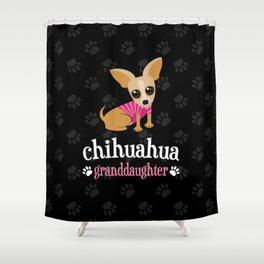 Chihuahua Granddaughter Pet Owner Dog Lover Shower Curtain
