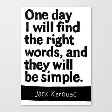 One day I will find the right words and they will be simple Canvas Print