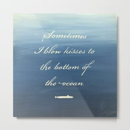 Kisses to the Bottom of the Ocean - Submarine Family Metal Print