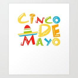 Cinco De Mayo - May 5th Mexican Pride Sombrero Art Print