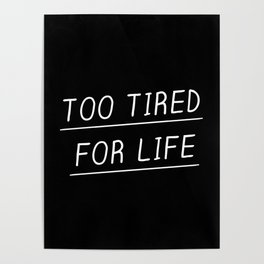 Too Tired Poster