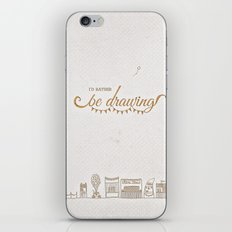 I'd Rather Be Drawing iPhone & iPod Skin