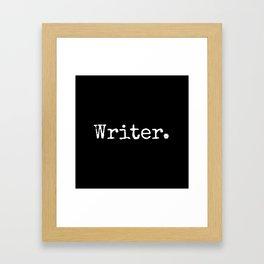 Writer. Framed Art Print