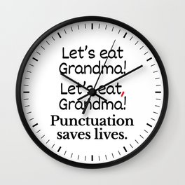 Let's Eat Grandma Punctuation Saves Lives Wall Clock