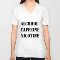 alcohol V-neck T-shirts featuring Alcohol Caffeine Nicotine  by mzscreations