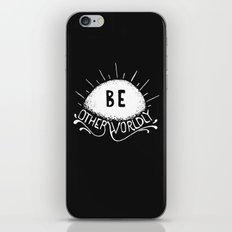 Be Otherworldly (wht) iPhone & iPod Skin