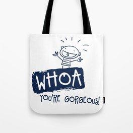Whoa You Are Gorgeous Funny Drawn Boy Tote Bag