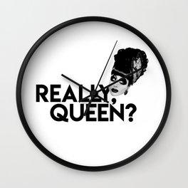 REALLY, QUEEN? | BIANCA DEL RIO Wall Clock