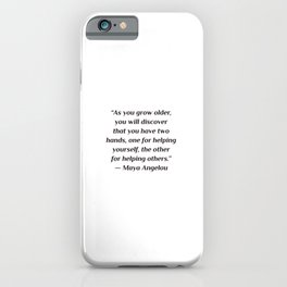 "self care quotes - ""As you grow older, you will discover that you have two hands, one for helping yo iPhone Case"