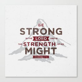 Be Strong in the Lord Canvas Print