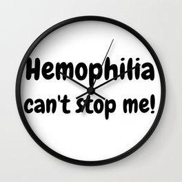 Hemophilia can't stop me! World Hemophilia Day Awareness Wall Clock