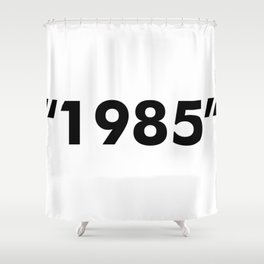 1985 Shower Curtain