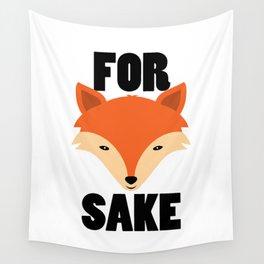 FOR FOX SAKE Wall Tapestry
