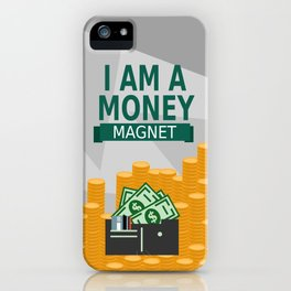 Positive Affirmation I am a money magnet iPhone Case