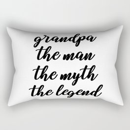 grandpa the man the myth the legend Rectangular Pillow