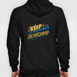 Keep Searching Telescope Astronomy Hoody