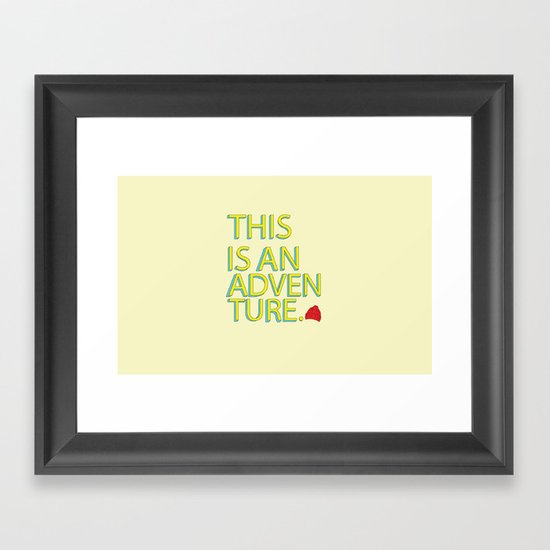 This Is An Adventure Framed Art Print