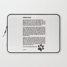 Rainbow Bridge Poem #inspirational #pet #love Laptop Sleeve