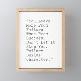 You learn more from failure than from success. Framed Mini Art Print