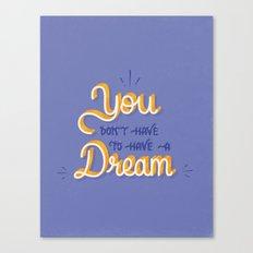 You Dream Canvas Print