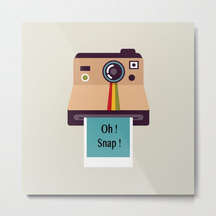 Oh ! Snap !  Metal Print