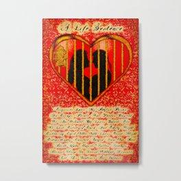 LOVE MY PERFECT PRISON  - 020 Metal Print