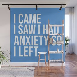I Came I Saw I Had Anxiety So I Left, Funny Saying Wall Mural