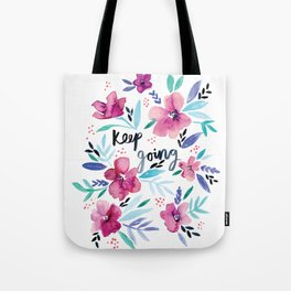 Keep going floral Tote Bag