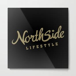 North Side Lifestyle Signature (gold) Metal Print