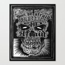 Don' be afraid Canvas Print