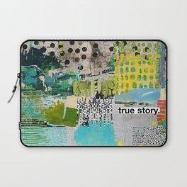 True Story Laptop Sleeve