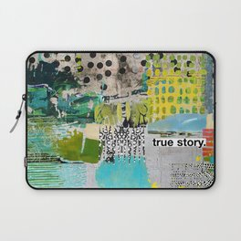 True Story Laptop Sleeve