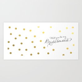 will you be my bridesmaid mug Art Print