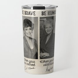 The Golden Girls Be Strong Golden Be Brave Be Humble Be Badass Poster Travel Mug