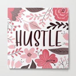 HUSTLE - Floral Phrases Metal Print