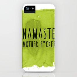 Namaste Mother F*cker - Yoga iPhone Case