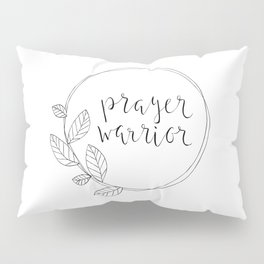 Prayer Warrior, leaf wreath Pillow Sham