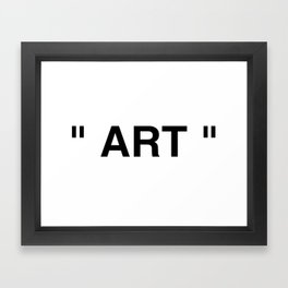 """ Art "" Framed Art Print"